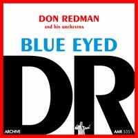 Blue Eyed — Don Redman and His Orchestra