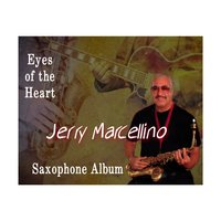 Eyes of the Heart — Jerry Marcellino