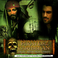 Pirates of the Caribbean: I, II & III - Never Trust A Pirate — Global Stage Orchestra