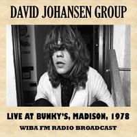 Live at Bunky's, Madison, 1978 — David Johansen Group