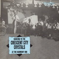 "Dancing to the Crescent City Crystals at the Harmony Inn — Dave Bailey, Sylvester Handy, Albert Delone, Harold Christophe, John Henry McNeil's Crescent City Crystals, Robert ""Buster"" Moore"