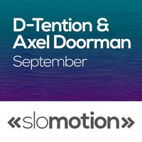 September — Axel Doorman, D-Tention, D-Tention & Axel Doorman