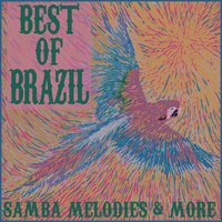 The Best of Brazil: Samba Melodies & More — сборник