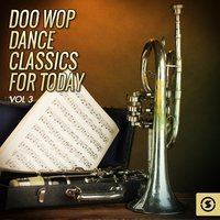 Doo Wop Dance Classics for Today, Vol. 3 — сборник