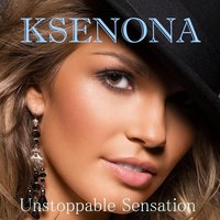 Unstoppable Sensation — Ksenona