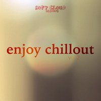 Enjoy Chillout Vol.2 — сборник