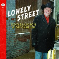 Lonely Street — Doyle Lawson & Quicksilver