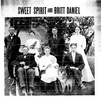 Have Mercy / Paper Tiger — Britt Daniel, Sweet Spirit