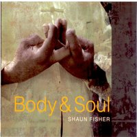 Body & Soul — Shaun Fisher