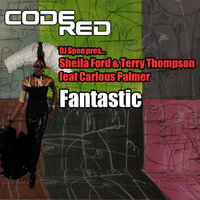 Fantastic — Sheila Ford & Terry Thompson feat Carlous Palmer, Carlous Palmer, DJ Spen, Sheila Ford, Terry Thompson