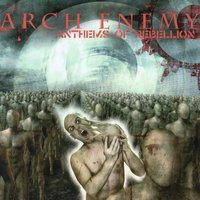 Anthems Of Rebellion — Arch Enemy