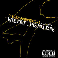 3 Sons Productions: The Vise Grip Mixtape — сборник