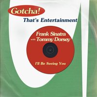 I'll Be Seeing You — Frank Sinatra, Tommy Dorsey