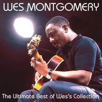 The Ultimate Best of Wes's Collection — Wes Montgomery