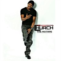 Church the Mixtape — Church