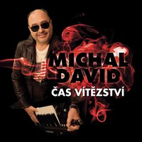 Cas vitezstvi — Michal David