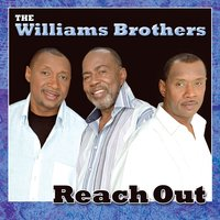 Reach Out — Williams Brothers