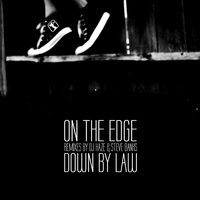 On the Edge — Down By Law