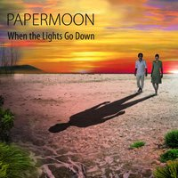When The Lights Go Down — Papermoon