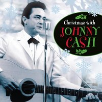 Christmas with Johnny Cash — Johnny Cash, Франц Грубер