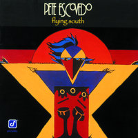 Flying South — Pete Escovedo