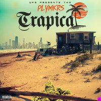 Trapical — PLYMKRS