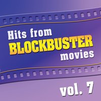 Hits From Blockbuster Movies Volume 7 — The Original Movies Orchestra