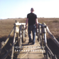 Heart of the Moment EP — Zachary Provost