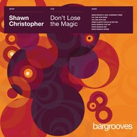 Don't Lose The Magic — Shawn Christopher