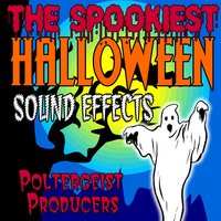 The Spookiest Halloween Sound Effects — Poltergeist Producers