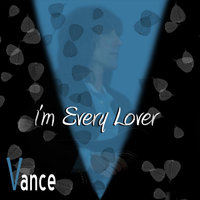I'm Every Lover — Vance