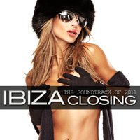 Ibiza Closing : The Soundtrack of 2011 — сборник