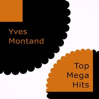 Top Mega Hits — Yves Montand