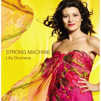 Strong Machine — Lilly Drumeva