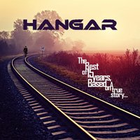 The Best of 15 Years (Based On a True Story... ) — Hangar