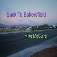 Back to Bakersfield — Mike McGuire