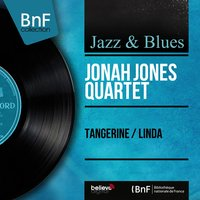Tangerine / Linda — Jonah Jones Quartet