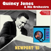 At Newport '61 — Quincy Jones & His Orchestra