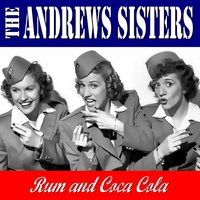Rum & Coca Cola — The Andrews Sisters