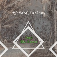 Into The Forest — Richard Anthony