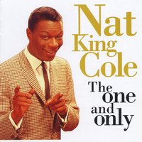 The One And Only — Nat King Cole