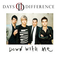 Down With Me — Days Difference