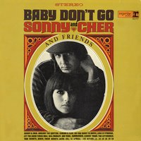 Baby Don't Go — Sonny & Cher And Their Friends The Lettermen/Bill Medley/The Blendells & Their Hits
