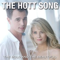 The Hott Song for the Bold and the Beautiful — Kiley Dean, Brad Kirsch