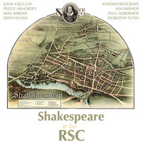 Shakespeare at the RSC — Vanessa Redgrave, John Gielgud, Peggy Ashcroft