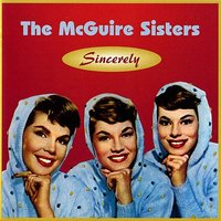 Sincerely — The McGuire Sisters