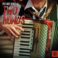 Two Roads, Vol. 1 — Pee Wee King