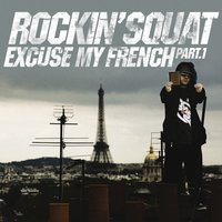Excuse My French, Pt. 1 — Rockin' Squat
