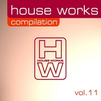 House Works Compilation, Vol. 11 — сборник
