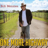One More Highway — Bob Menzies